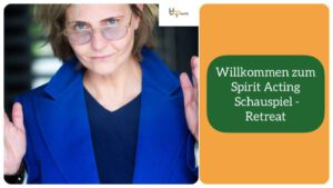 Schauspiel- Retreat Spirit Acting